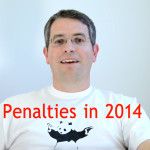 google 2014 penalties matt cutts
